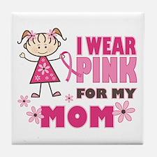 Wear Pink 4 Mom Tile Coaster