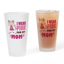 Wear Pink 4 Mom Drinking Glass