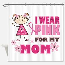 Wear Pink 4 Mom Shower Curtain