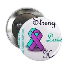 "Strength Love Hope 2.25"" Button"
