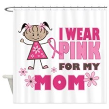Wear Pink 4 Mom Shower Curtain