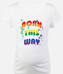 Born This Way Shirt