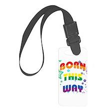 Born This Way Luggage Tag