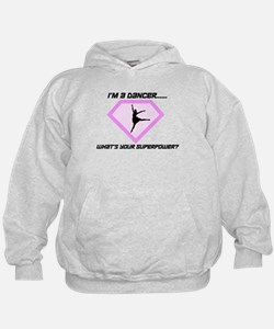 I'm a Dancer What's your Superpower Hoodie