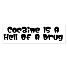 """""""Cocaine's A Hell Of A Drug"""" Bumper Car Sticker"""