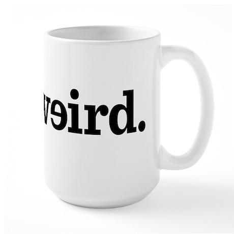 Stay Weird Large Mug