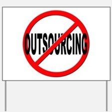 Anti / No Outsourcing Yard Sign