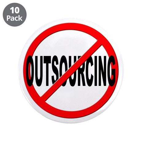 "Anti / No Outsourcing 3.5"" Button (10 pack)"