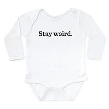 Stay Weird Long Sleeve Infant Bodysuit