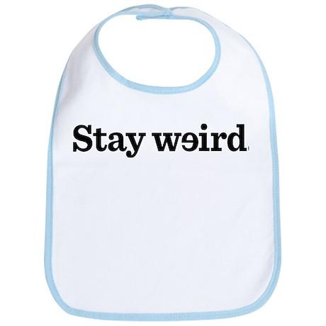 Stay Weird Bib