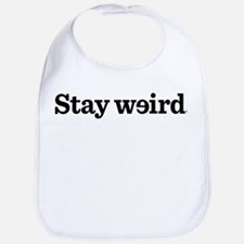 Stay Weird Bib