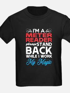 Im Meter Reader Stand Back I Work My Magic T-Shirt