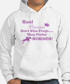 Real Princesses Don't Kiss Frogs Hoodie
