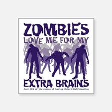 "Zombies Love Me Square Sticker 3"" x 3"""