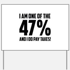 I Am One Of The 47 Percent Yard Sign