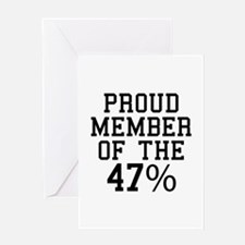 Proud Member Of The 47 Percent Greeting Card