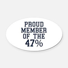 Proud Member Of The 47 Percent Oval Car Magnet