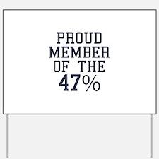 Proud Member Of The 47 Percent Yard Sign