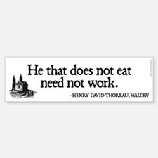 Thoreau - He that does not work... Bumper Bumper Sticker