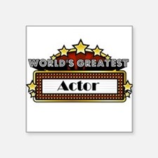 "World's Greatest Actor Square Sticker 3"" x 3"""