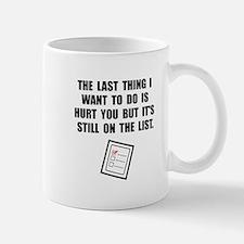Hurt You List Mug