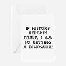 History Repeats Dinosaur Greeting Card