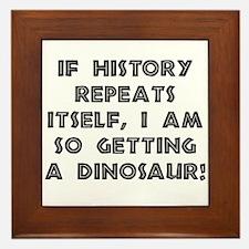 History Repeats Dinosaur Framed Tile