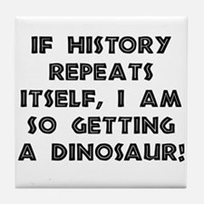 History Repeats Dinosaur Tile Coaster