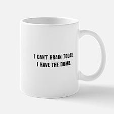 Have The Dumb Mug