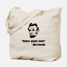 Haters Gonna Hate Lincoln Tote Bag
