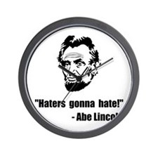 Haters Gonna Hate Lincoln Wall Clock