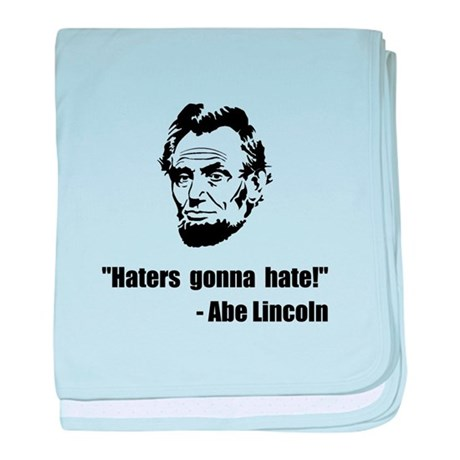 Haters Gonna Hate Lincoln baby blanket