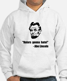 Haters Gonna Hate Lincoln Hoodie