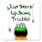 """Just Stirrin' Up Some Trouble Car Magnet 3"""" x"""