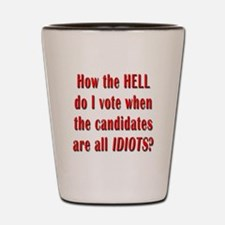 How the Hell Do I Vote Shot Glass