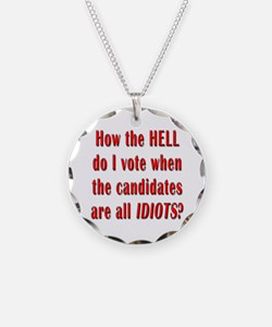 How the Hell Do I Vote Necklace