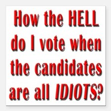 """How the Hell Do I Vote Square Car Magnet 3"""" x 3"""""""