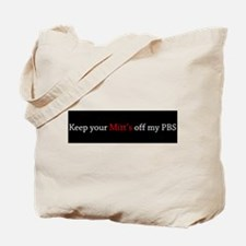 Keep your Mitt's off my PBS Tote Bag