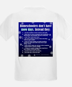 No Snow Days Homeschooling Kids T-Shirt