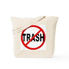 Anti / No Trash Tote Bag