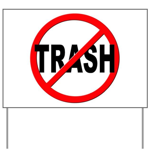 Anti / No Trash Yard Sign by stickem2