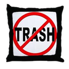 Anti / No Trash Throw Pillow