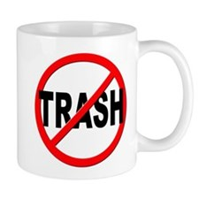 Anti / No Trash Mug