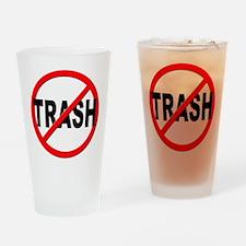 Anti / No Trash Drinking Glass