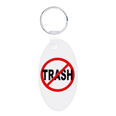 Anti / No Trash Aluminum Oval Keychain