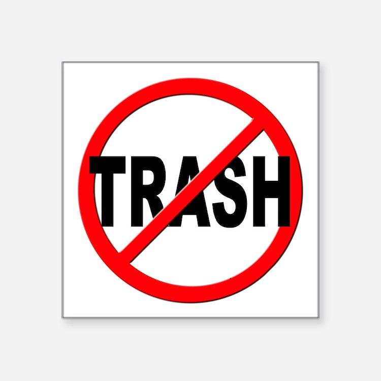 """Anti / No Trash Square Sticker 3"""" x 3"""""""