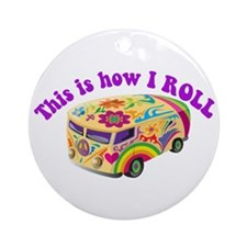 How I Roll (Hippie Van) Ornament (Round)