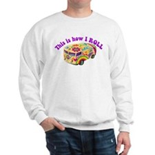 How I Roll (Hippie Van) Sweatshirt
