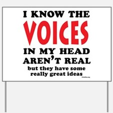 Voices In My Head Yard Sign