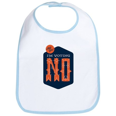 Hell Yes! I'm Voting NO Bib